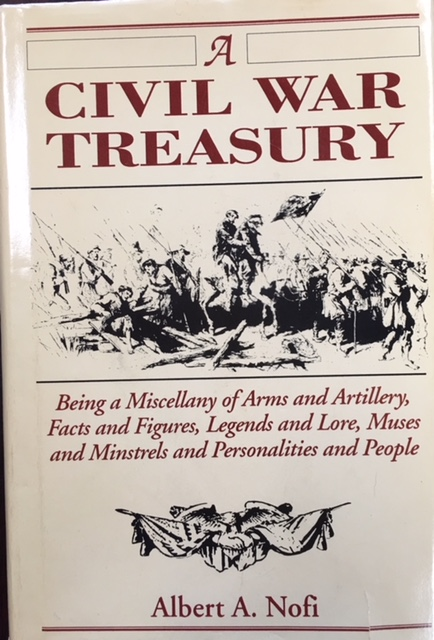 Image for A Civil War Treasury: Being a miscellany of arms and artillery, facts and figures, legends and lore, muses and minstrels, personalities and people