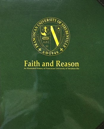 Image for Faith and Reason: An Illustrated History of Franciscan University of Steubenville