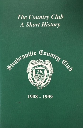Image for The Country Club - A Short History: Steubenville Country Club 1908-1999