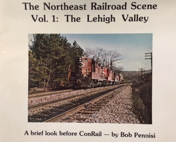 Image for The Northeast Railroad Scene, Vol. 1: The Lehigh Valley, A brief look before Conrail