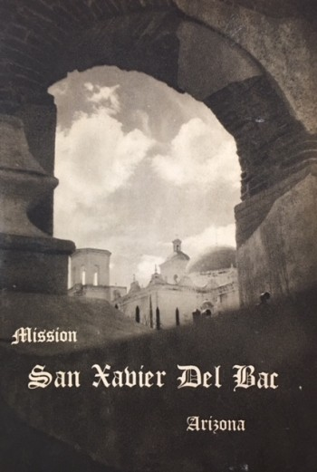 Image for Mission San Xavier Del Bac Arizona: A Descriptive and Historical Guide (American Guide Series)