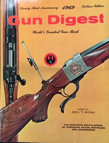 Image for Gun Digest, 23rd Edition - 1969 (The Shooter's Encyclopedia of Handguns, Rifles, Shotguns and Accessories)