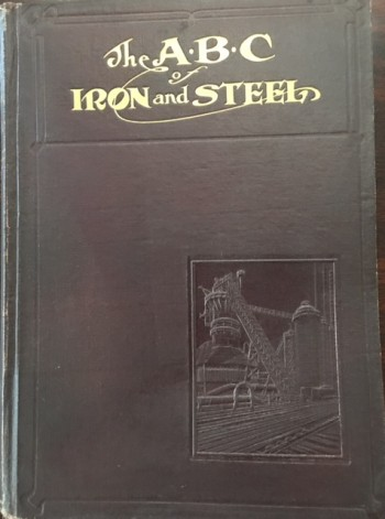Image for ABC of Iron and Steel: With a Directory of the Iron and Steel Works and Their Products of teh United States and Canada (5th Edition)
