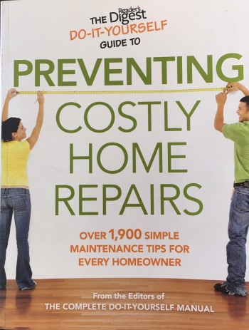 Image for The Reader's Digest Do-It-Yourself Guide to Preventing Costly Home Repairs: Over 19,000 Easy Hints & Tips