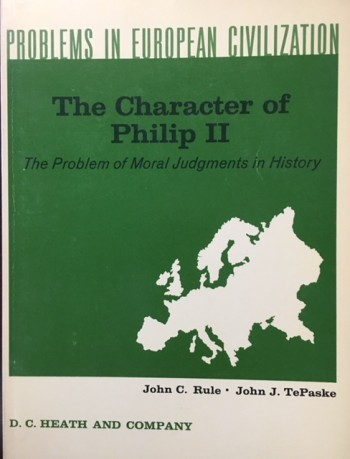 Image for The Character of Philip II: The Problems of Moral Judgments in History (Problems in European Civilization)