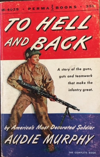 Image for To Hell and Back (A Story of the Guns, Guts and Teamwork That Make the Infantry Great)