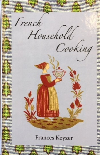 Image for French Household Cooking: With Recipes from the Best Chefs of Paris (The Kegan Paul Library of Culinary History and Cookery)