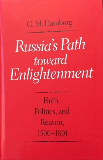 Image for Russia's Path Toward Enlightenment: Faith, Politics, and Reason, 1500-1801