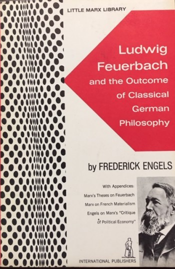 Image for Ludwig Feuerbach and the Outcome of Classical German Philosophy - With Appendices: Marx's Theses on Feuerbach / Marx on French Materialism / Engels on Marx's 'Critique of Political Economy' (Little Marx Library)