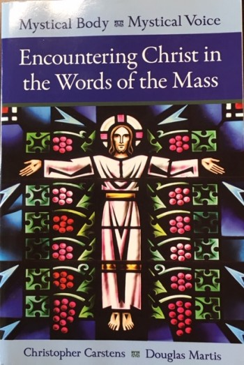Image for Mystical Body, Mystical Voice: Encountering Christ in the Words of the Mass