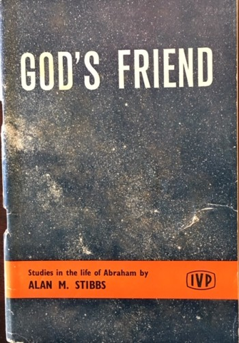 Image for God's Friend: Studies In the Life of Abraham
