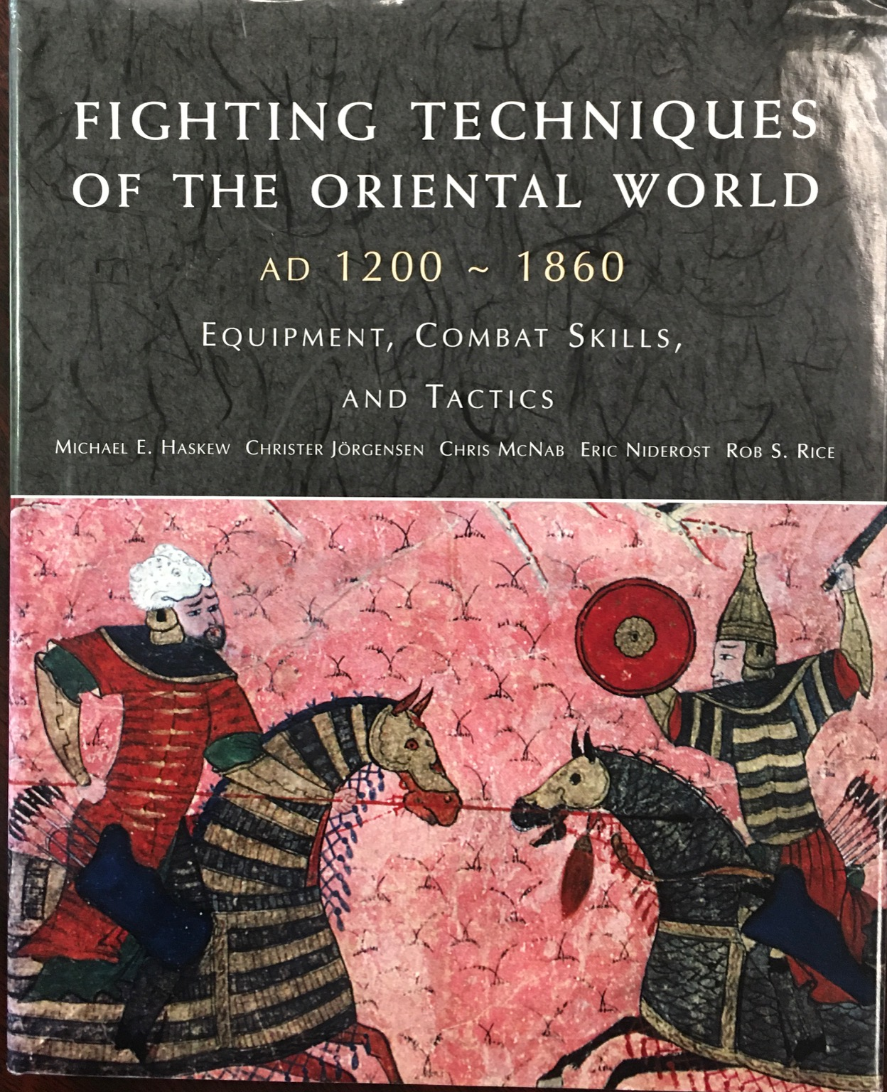 Image for Fighting Techniques of the Oriental World, AD 1200-1860: Equipment, Combat Skills and Tactics