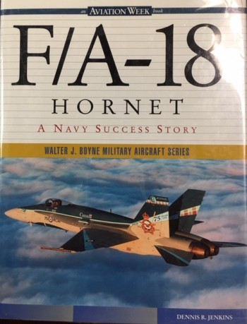 Image for F/A-18 Hornet: A Navy Success Story - An Aviation Week  Book (Walter J. Boyne Military Aircraft Series)