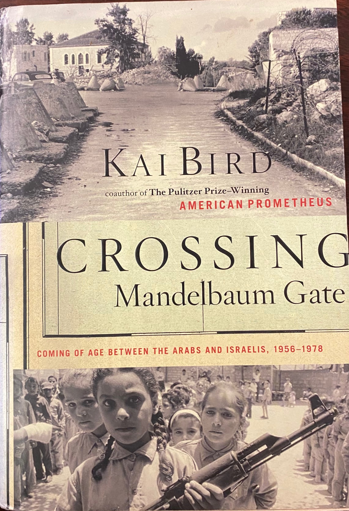 Image for Crossing Mandelbaum Gate: Coming of Age Between the Arabs and Israelis, 1956-1978