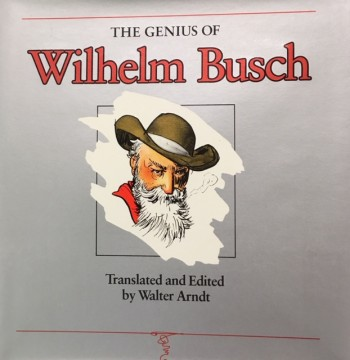 Image for The Genius of Wilhelm Busch: Comedy of Frustration : An English Anthology (English and German Edition)