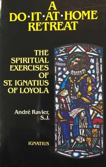 Image for Do-It-at-Home Retreat: TYhe Spiritual Exercises of St. Ignatius of Loyola According to the Nineteenth Annotation