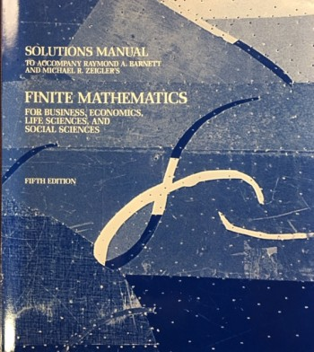 Image for Solutions Manual to Accompany Raymond A. Barnett and Michael R. Ziegler's: Finite Mathematics for Business, Economics, Life Sciences, and Social Sciences - 5th Edition