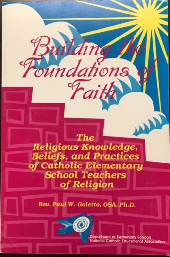 Image for Building the Foundations of Faith: The Religious Knowledge, Beliefs, and Practices of Catholic Elementary School Teachers of Religion