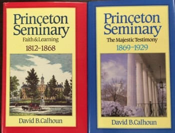 Image for Princeton Seminary (2 Volume Set) Vol 1: Faith and Learning, 1812-1868 / Vol 2: The Majestic Testimony, 1869-1929