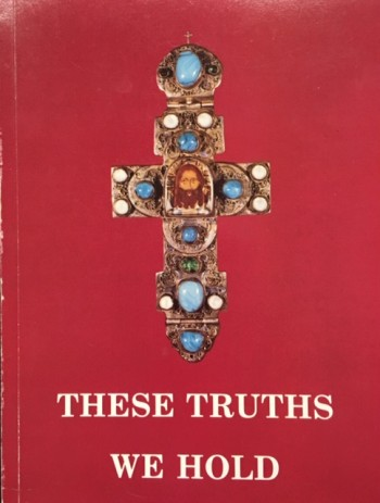 Image for These Truths We Hold - The Holy Orthodox Church: Her Life and Teachings