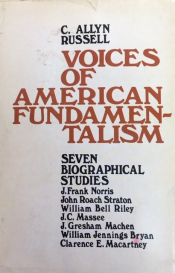 Image for Voices of American Fundamentalism: Seven Biographical Studies