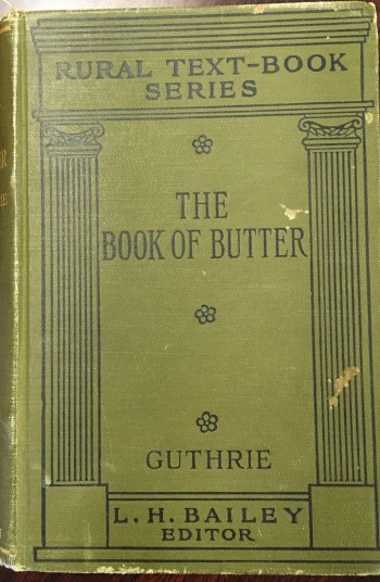 Image for The Book of Butter: A text on the nature, manufacture and marketing of the product (Rural Text-Book Series)