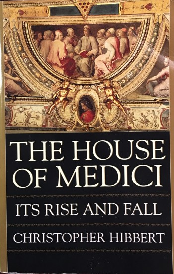 Image for The House of Medici: Its Rise and Fall