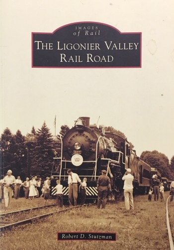 Image for The Ligonier Valley Rail Road (Images of Rail)