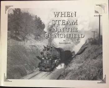 Image for When Steam Ran the Clinchfield - 2nd Edition