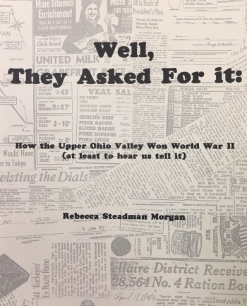 Well, they asked for it: How the Upper Ohio Valley won World War II, at  least to hear us tell it
