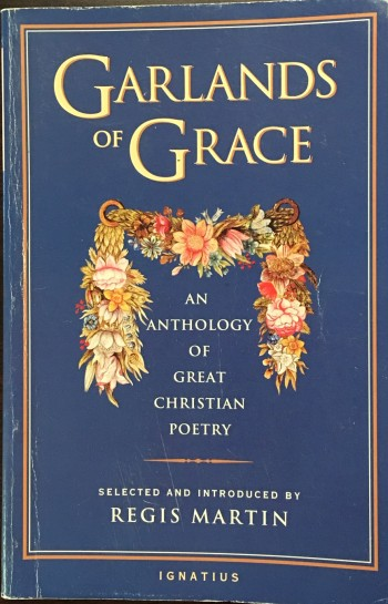 Image for Garlands of Grace: An Anthology of Great Christian Poetry