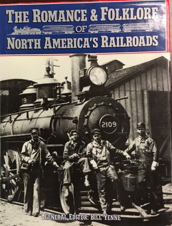 Image for The Romance & Folklore of North America's Railroads