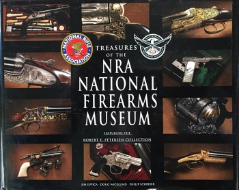 Image for Treasures of the NRA National Firearms Museum (Featuring the Robert E. Petersen Collection)