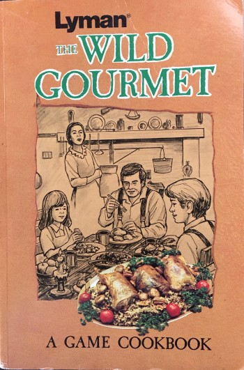 Image for The Wild Gourmet: A Game Cookbook