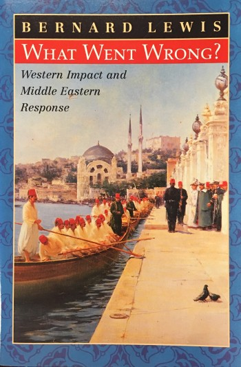 Image for What Went Wrong? Western Impact and Middle Eastern Response