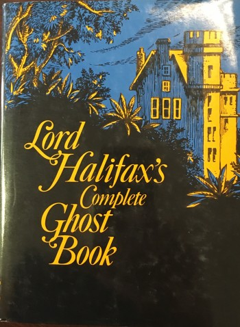 Image for Lord Halifax's Complete Ghost Book (A Collection of Stories of Haunted Houses, Apparitions and Supernatural Occurrences made by Charles Lindley, Viscount Halifax)