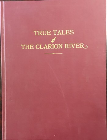 Image for True Tales of the Clarion River (Includes a seperate pamphlet: Supplementary Chapter published in 1971)