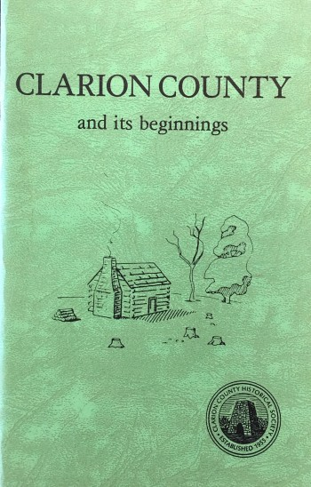 Image for Clarion County and Its Beginnings, A Bicentennial Publication