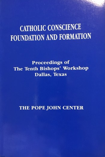 Image for Catholic Conscience: Foundation and Formation: Proceedings of the Tenth Bishops' Workshop Dallas,