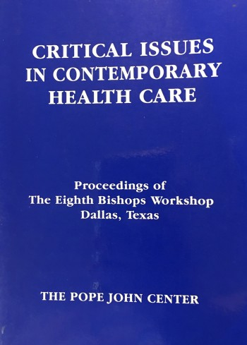 Image for Critical Issues in Contemporary Health Care: Proceedings of the Eighth Bishops' Workshop, Dallas, Texas
