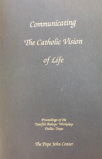 Image for Communicating the Catholic Vision of Life: Proceedings of the Twelfth Bishops' Workshop, Dallas, Texas