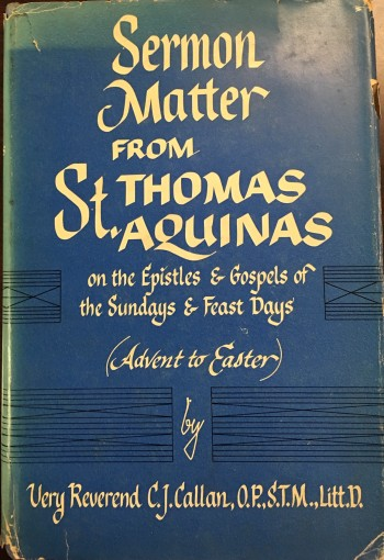 Image for Sermon Matter From St. Thomas Aquinas On the Epistles and Gospels of the Sundays and Feast Days (Advent to Easter)