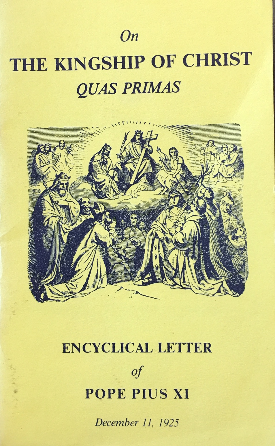 Image for The Kingship of Christ - Quas Primas (Encyclical Letter of Pope Pius XI.  Issued December 11, 1925)