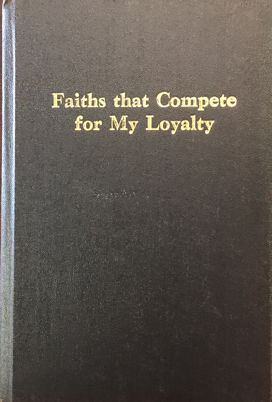 Image for Faiths That Compete For My Loyalty