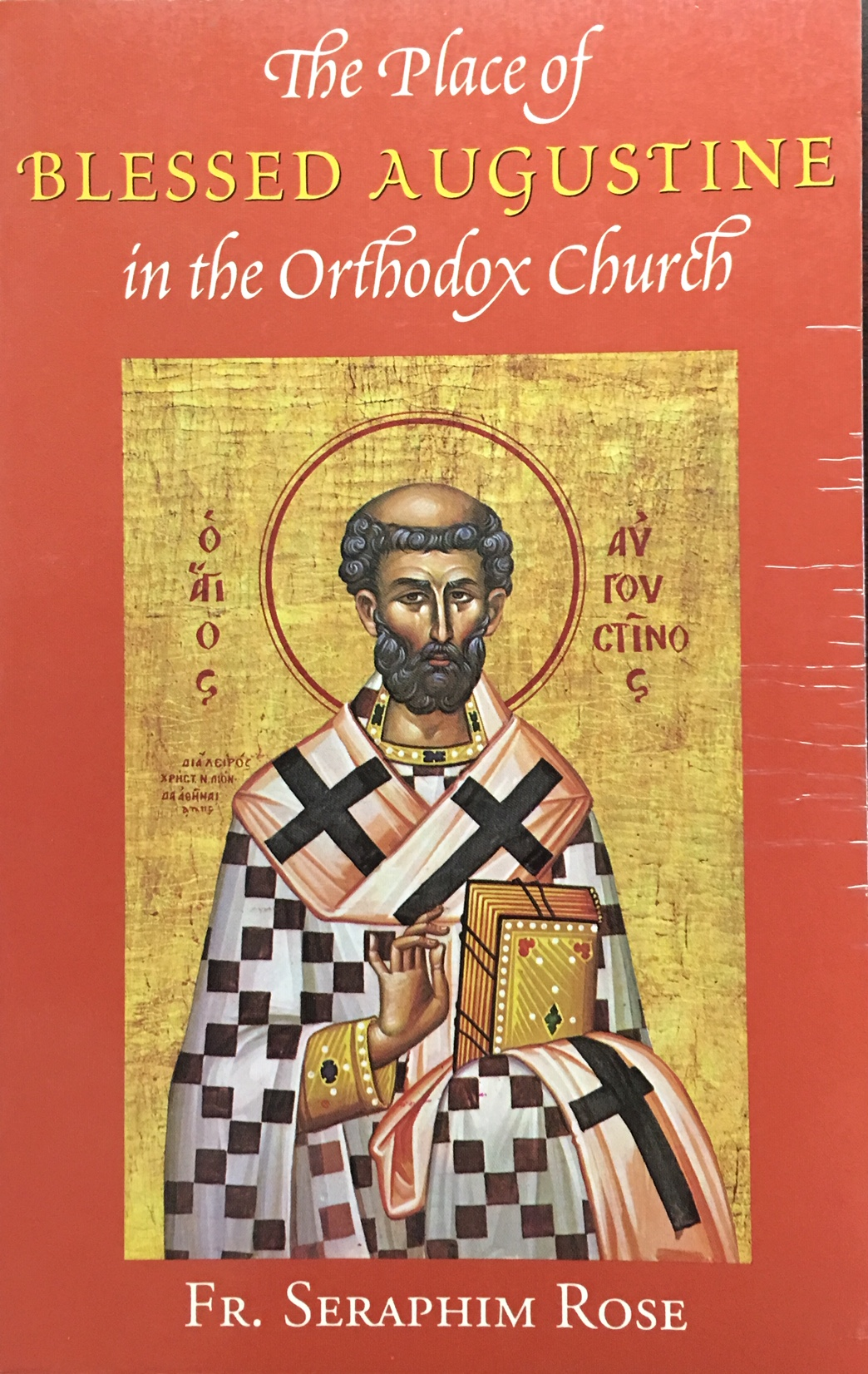 Image for The Place of Blessed Augustine in the Orthodox Church (Orthodox Theological Texts)