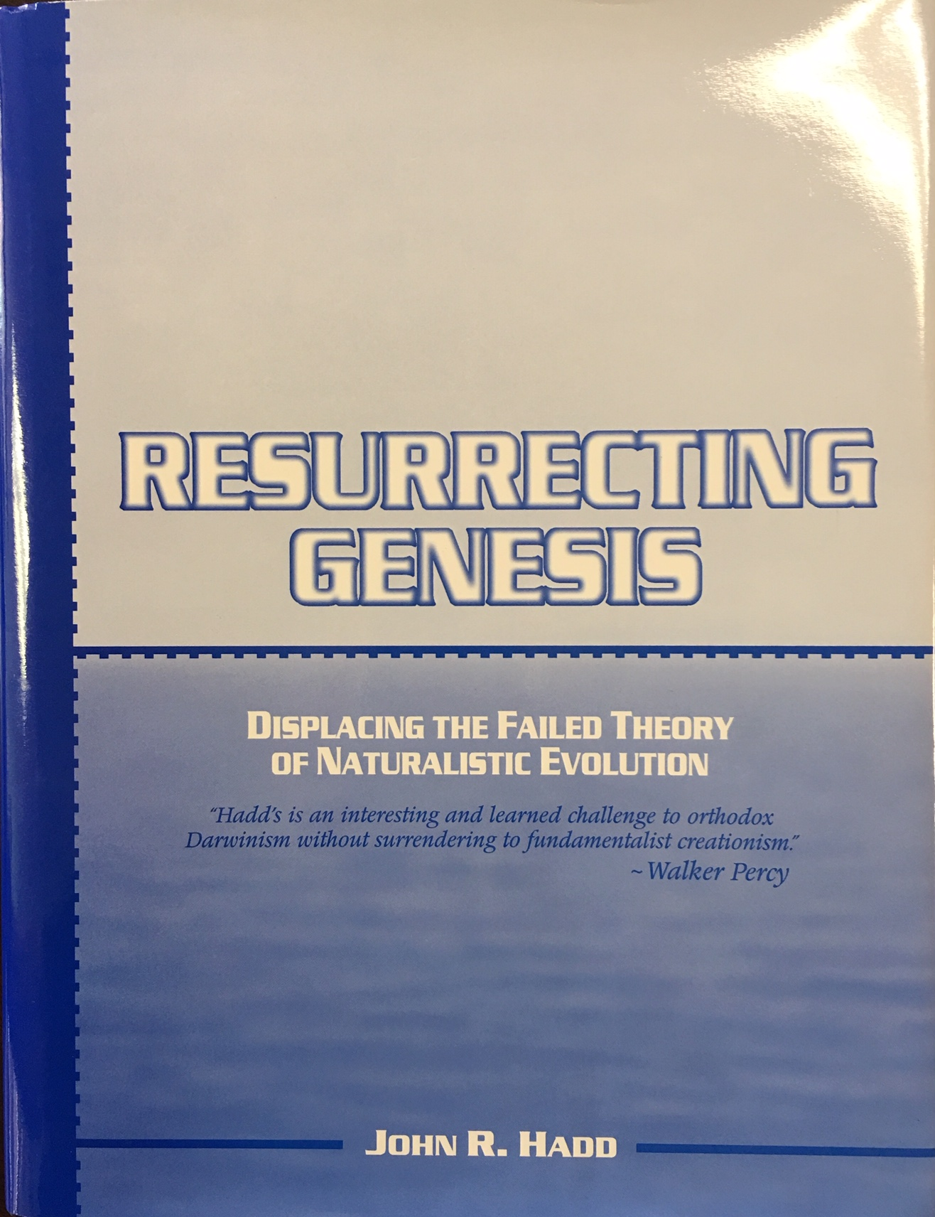 Image for Resurrecting Genesis: Displacing the Failed Theory of Naturalistic Evolution