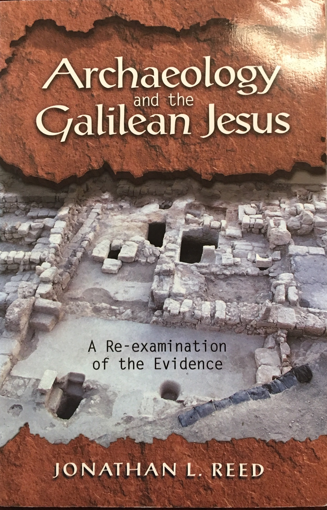 Image for Archaeology and the Galilean Jesus: A Re-examination of the Evidence