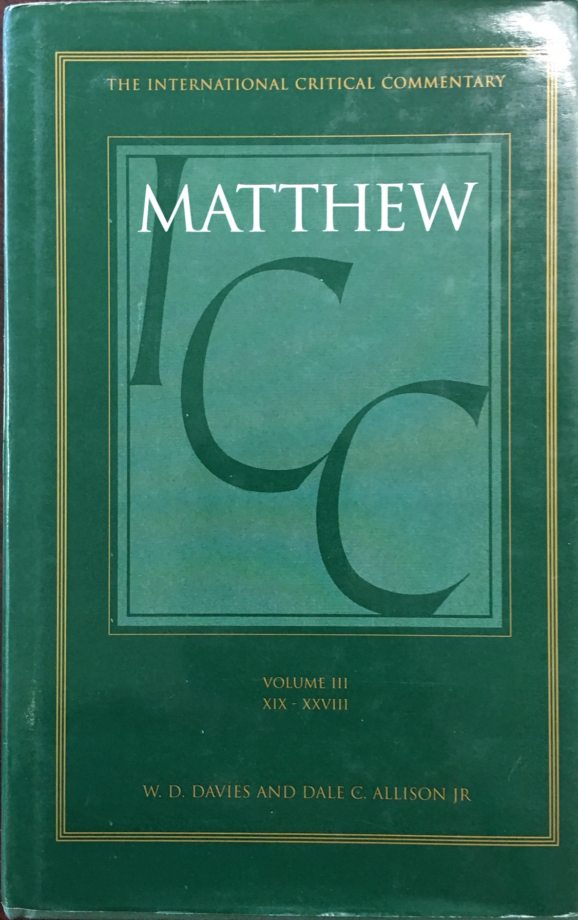 Image for A Critical and Exegetical Commentary on the Gospel According to Saint Matthew Volume III (International Critical Commentary)