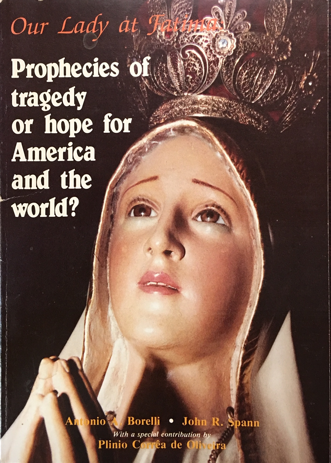 Image for Our Lady at Fatima: Prophecies of Tragedy Or Hope for America and the World?
