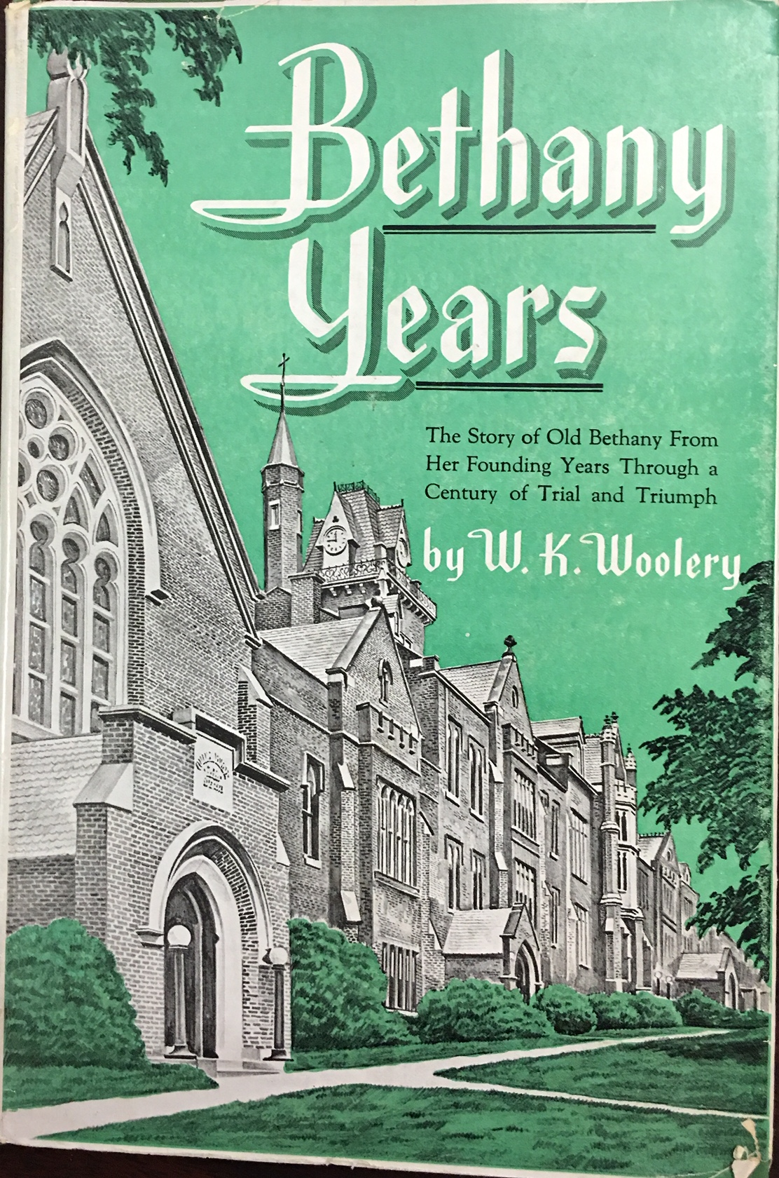 Image for Bethany Years: The Story of Old Bethany From Her Founding Years Through a Century of Trial and Triumph